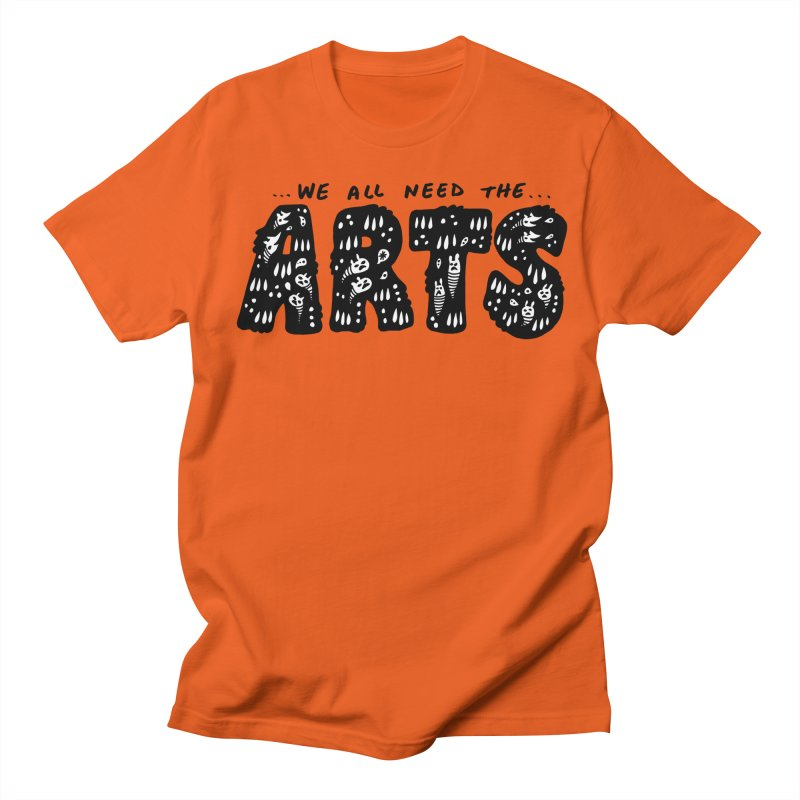 We all need the ARTS Men's T-Shirt by Haypeep's Artist Shop
