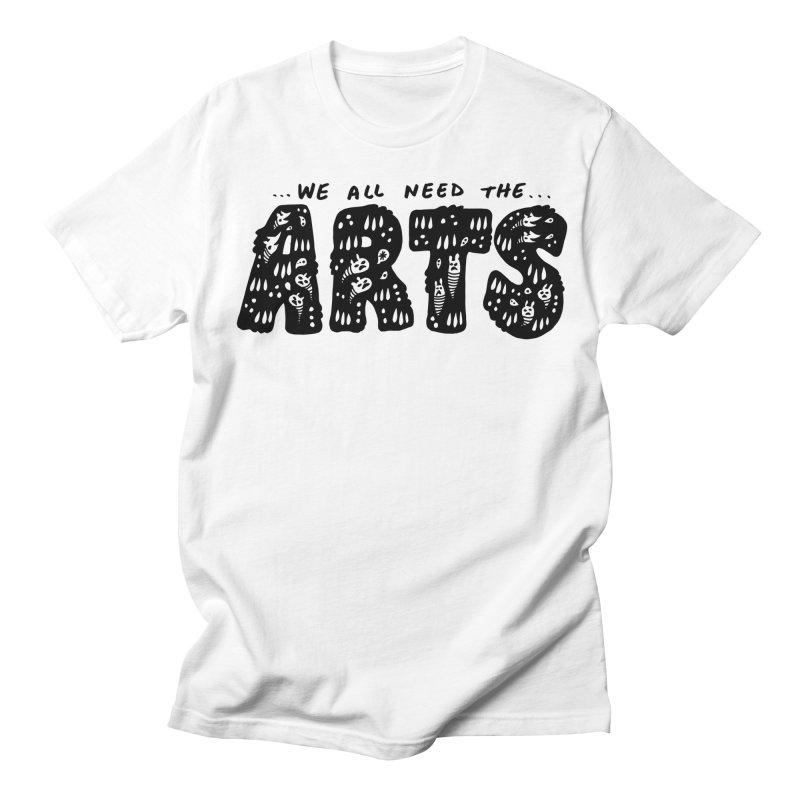We all need the ARTS Women's Regular Unisex T-Shirt by Haypeep's Artist Shop