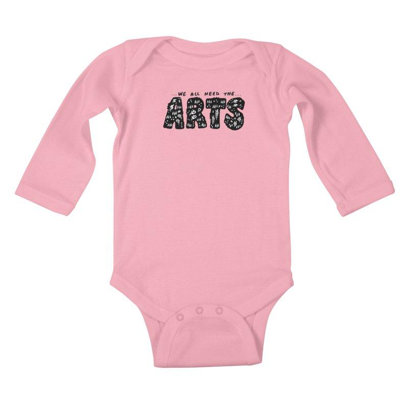 We all need the ARTS Kids Baby Longsleeve Bodysuit by Haypeep's Artist Shop