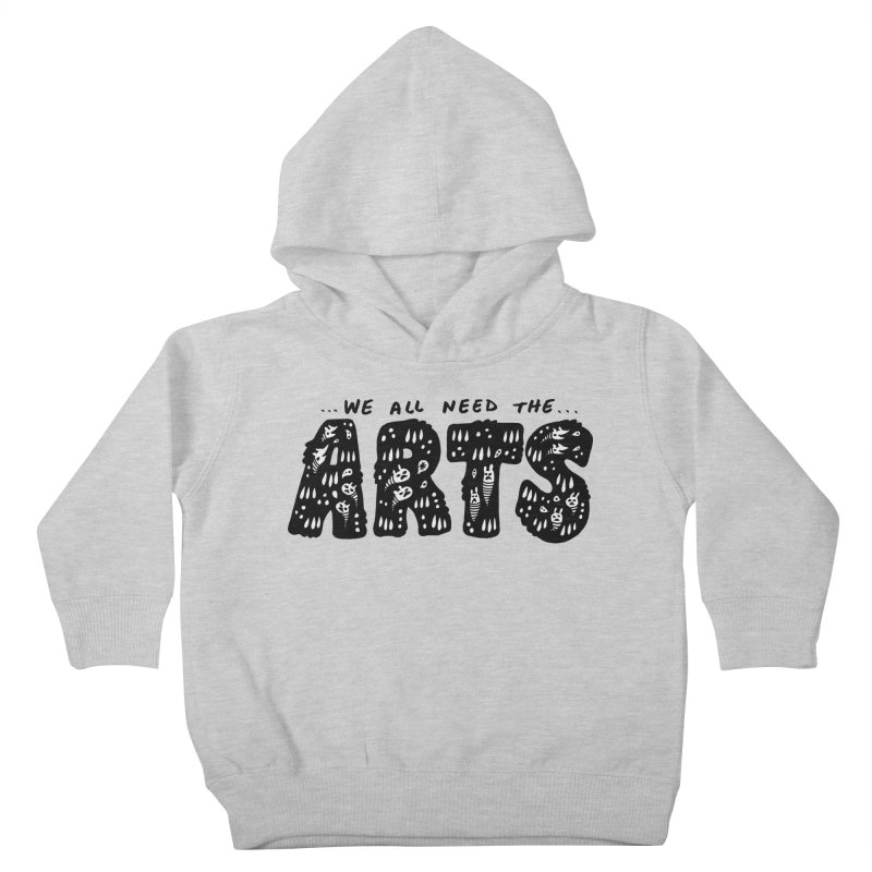 We all need the ARTS Kids Toddler Pullover Hoody by Haypeep's Artist Shop