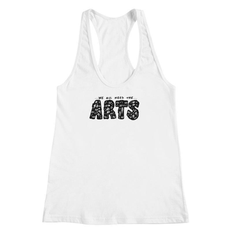We all need the ARTS Women's Racerback Tank by Haypeep's Artist Shop