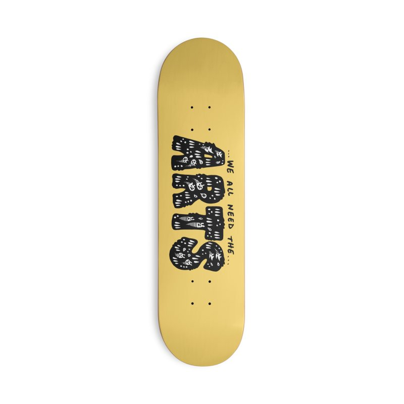 We all need the ARTS Accessories Deck Only Skateboard by Haypeep's Artist Shop