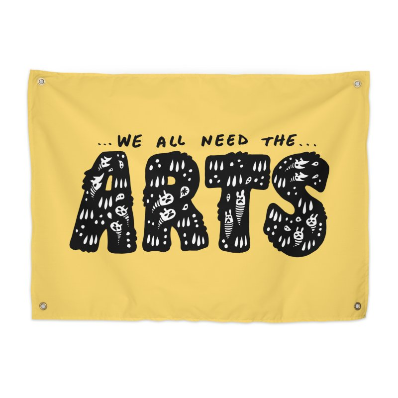 We all need the ARTS Home Tapestry by Haypeep's Artist Shop