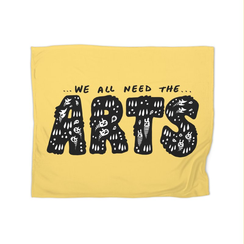 We all need the ARTS Home Blanket by Haypeep's Artist Shop