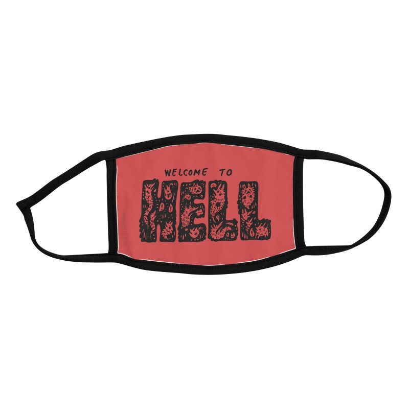 Welcome To Hell Accessories Face Mask by Haypeep's Artist Shop