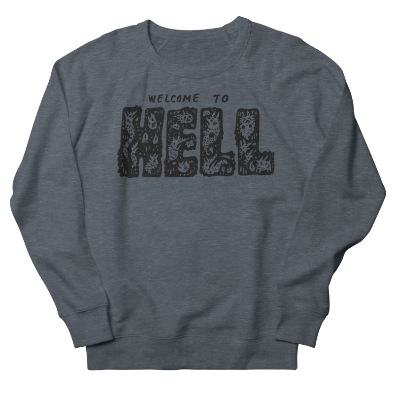 Welcome To Hell Women's French Terry Sweatshirt by Haypeep's Artist Shop