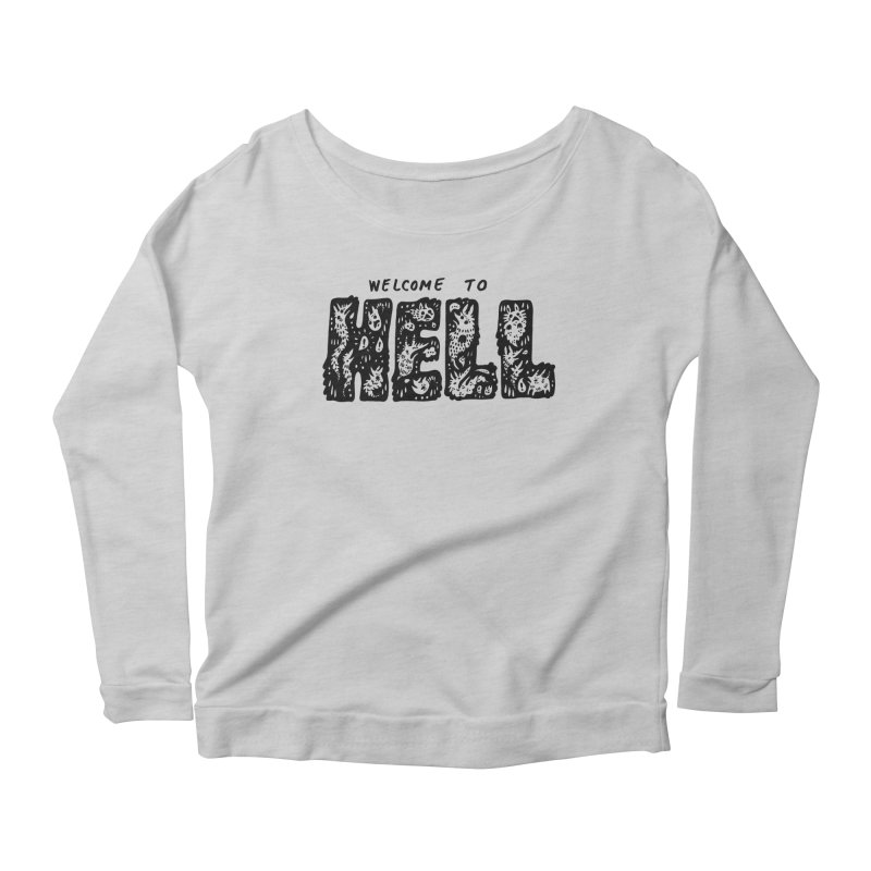 Welcome To Hell Women's Scoop Neck Longsleeve T-Shirt by Haypeep's Artist Shop