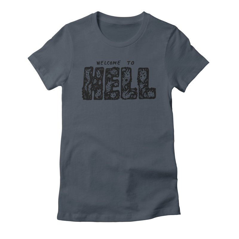 Welcome To Hell Women's T-Shirt by Haypeep's Artist Shop