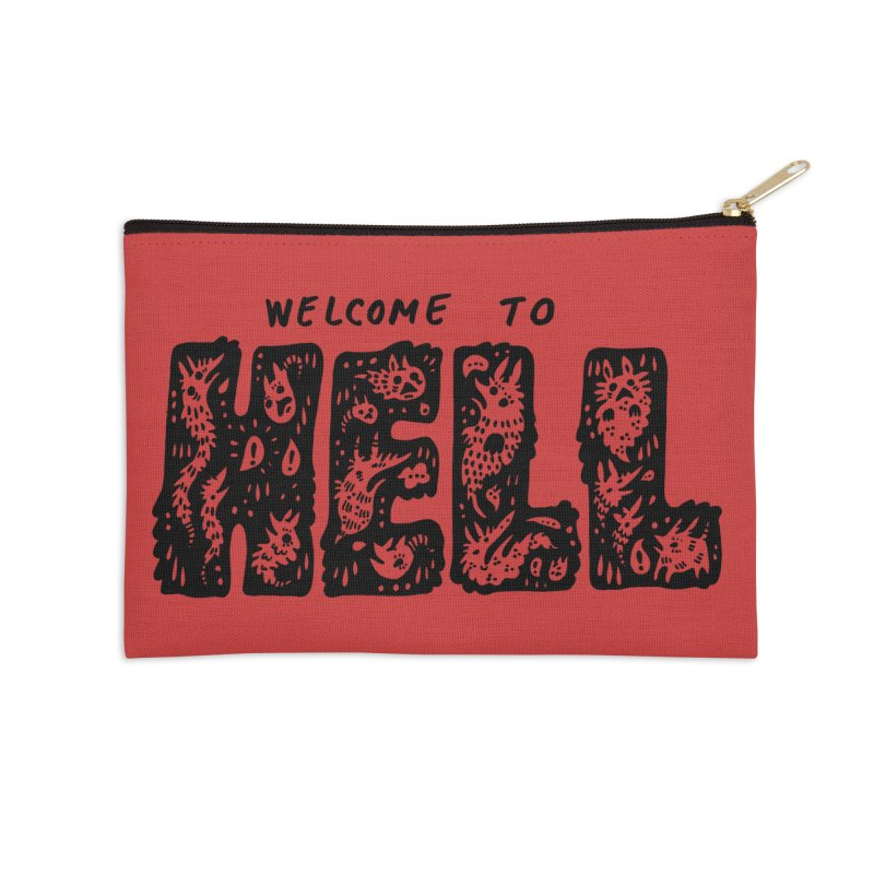 Welcome To Hell Accessories Zip Pouch by Haypeep's Artist Shop