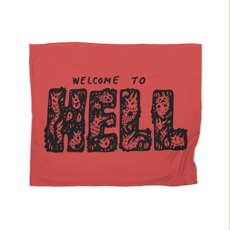 Welcome To Hell Home Blanket by Haypeep's Artist Shop