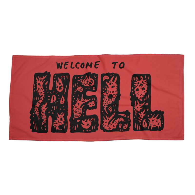 Welcome To Hell Accessories Beach Towel by Haypeep's Artist Shop