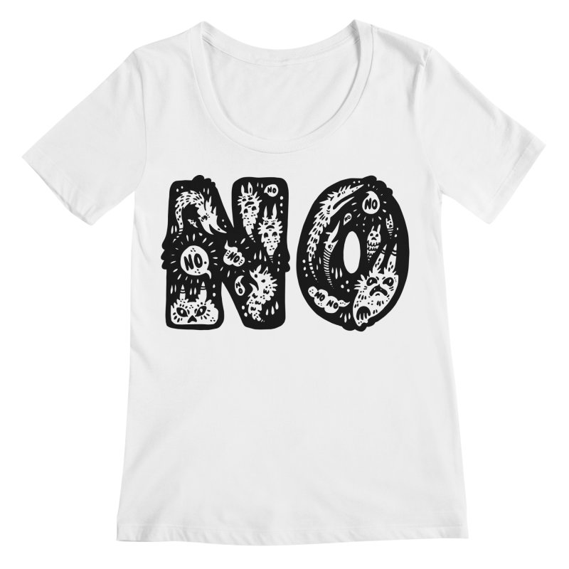 NO Women's Regular Scoop Neck by Haypeep's Artist Shop
