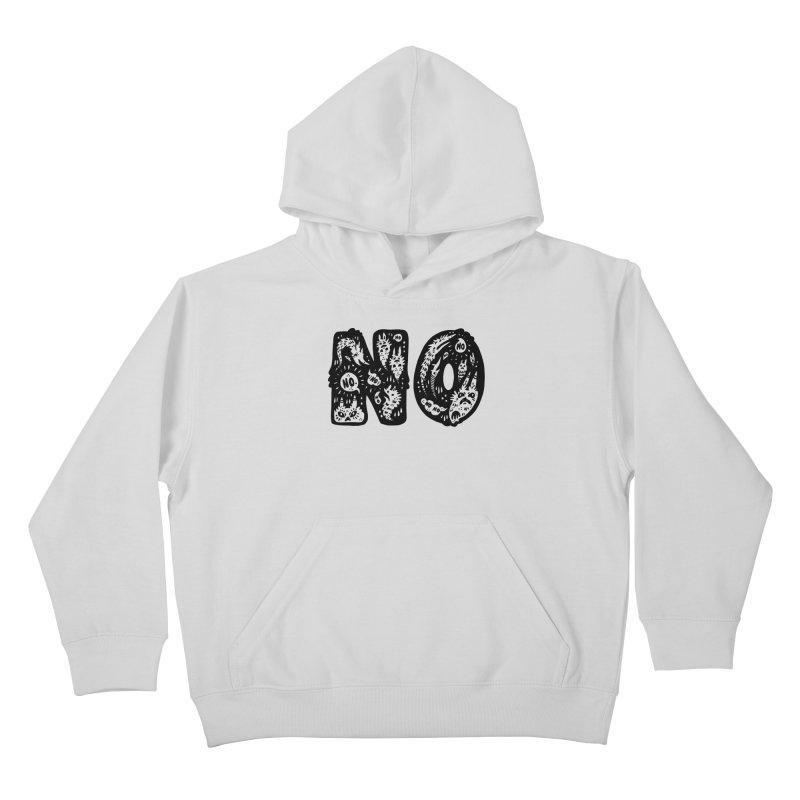 NO Kids Pullover Hoody by Haypeep's Artist Shop