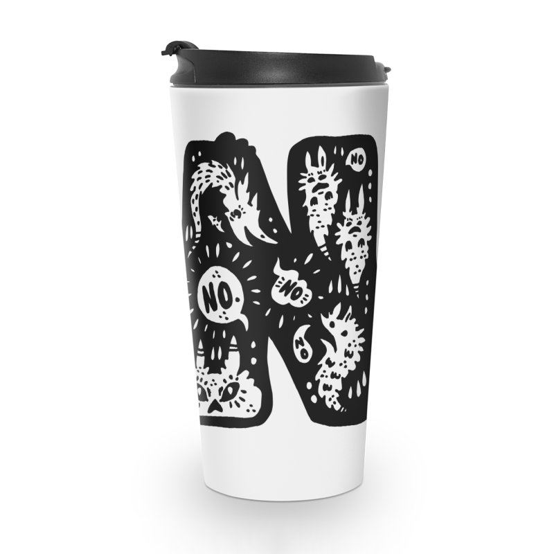 NO Accessories Travel Mug by Haypeep's Artist Shop