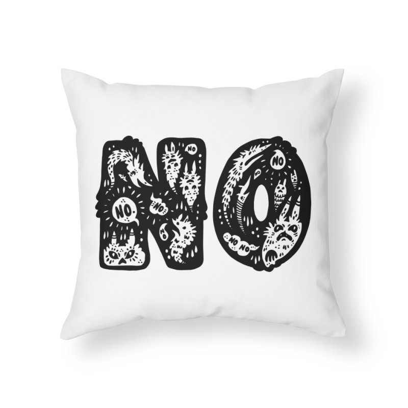 NO Home Throw Pillow by Haypeep's Artist Shop