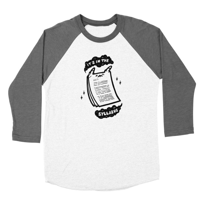 It's in the syllabus Women's Baseball Triblend Longsleeve T-Shirt by Haypeep's Artist Shop