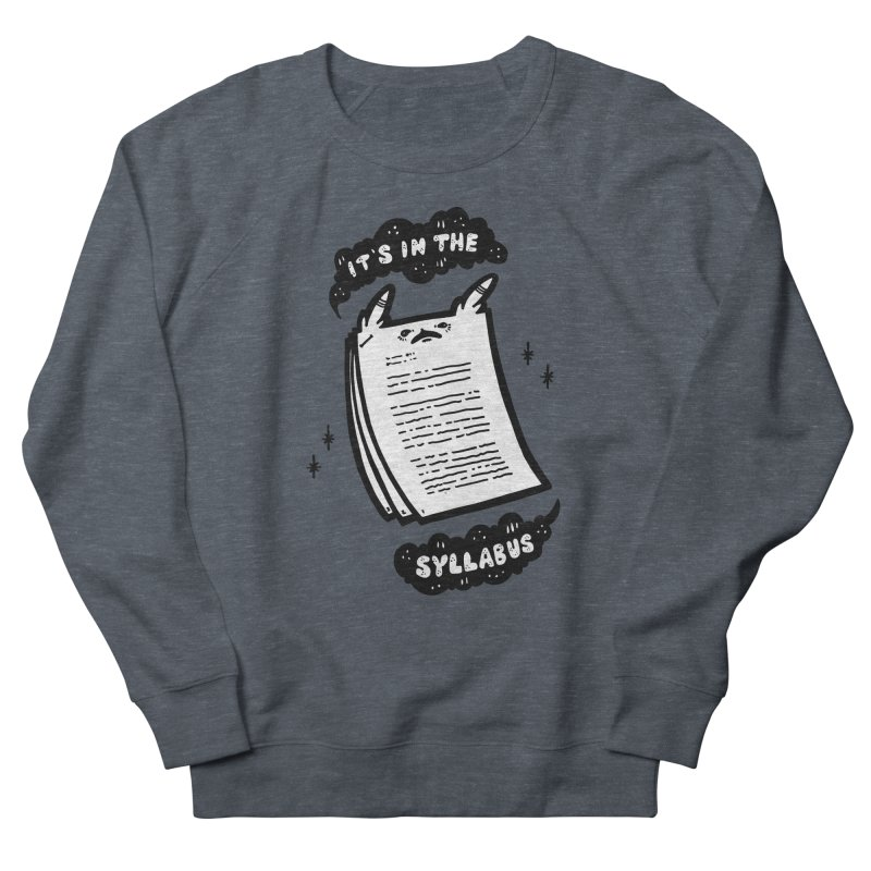 It's in the syllabus Women's French Terry Sweatshirt by Haypeep's Artist Shop