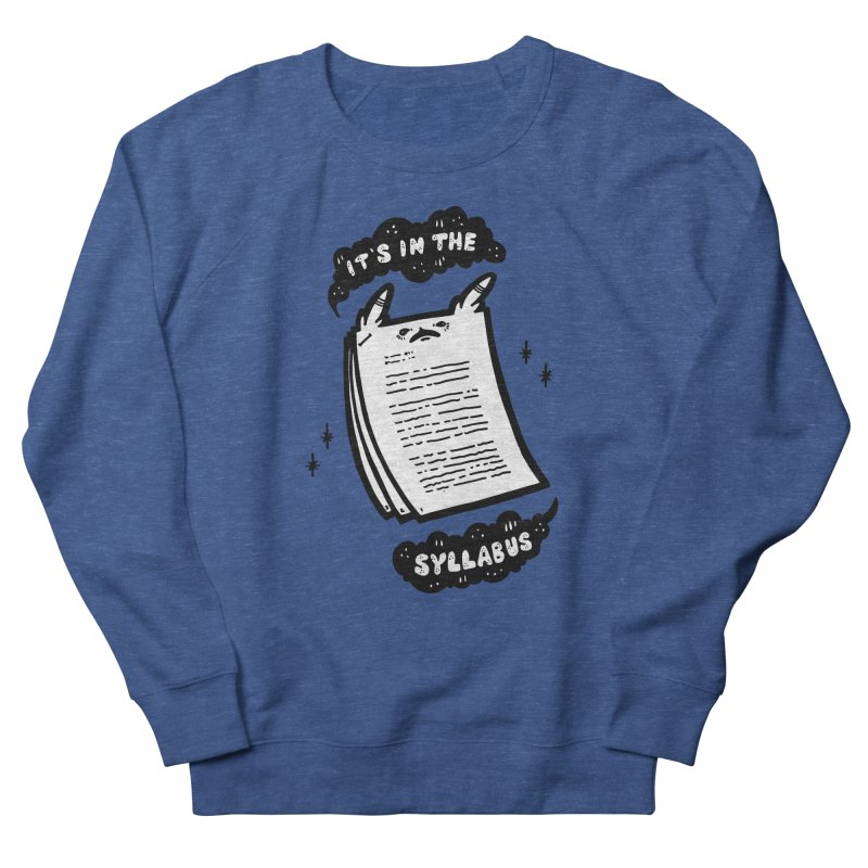 It's in the syllabus Men's French Terry Sweatshirt by Haypeep's Artist Shop