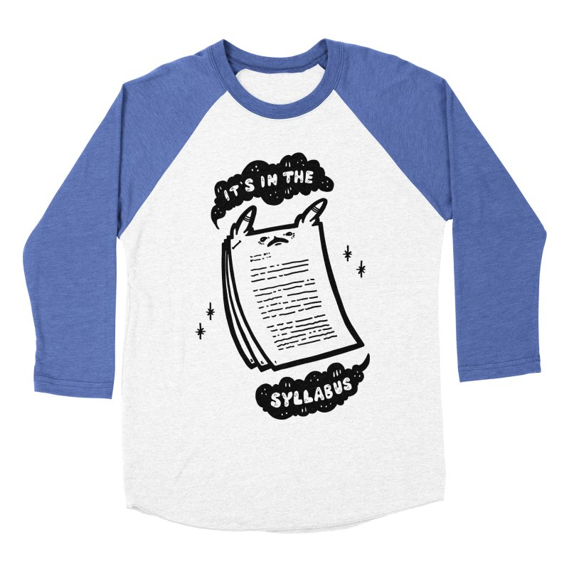 It's in the syllabus Men's Baseball Triblend Longsleeve T-Shirt by Haypeep's Artist Shop