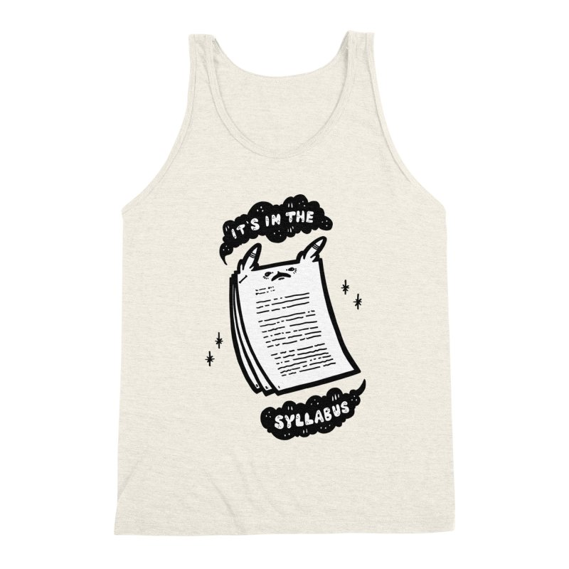 It's in the syllabus Men's Triblend Tank by Haypeep's Artist Shop