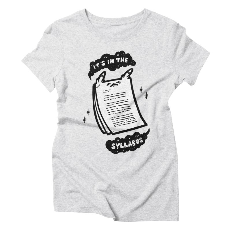 It's in the syllabus Women's Triblend T-Shirt by Haypeep's Artist Shop