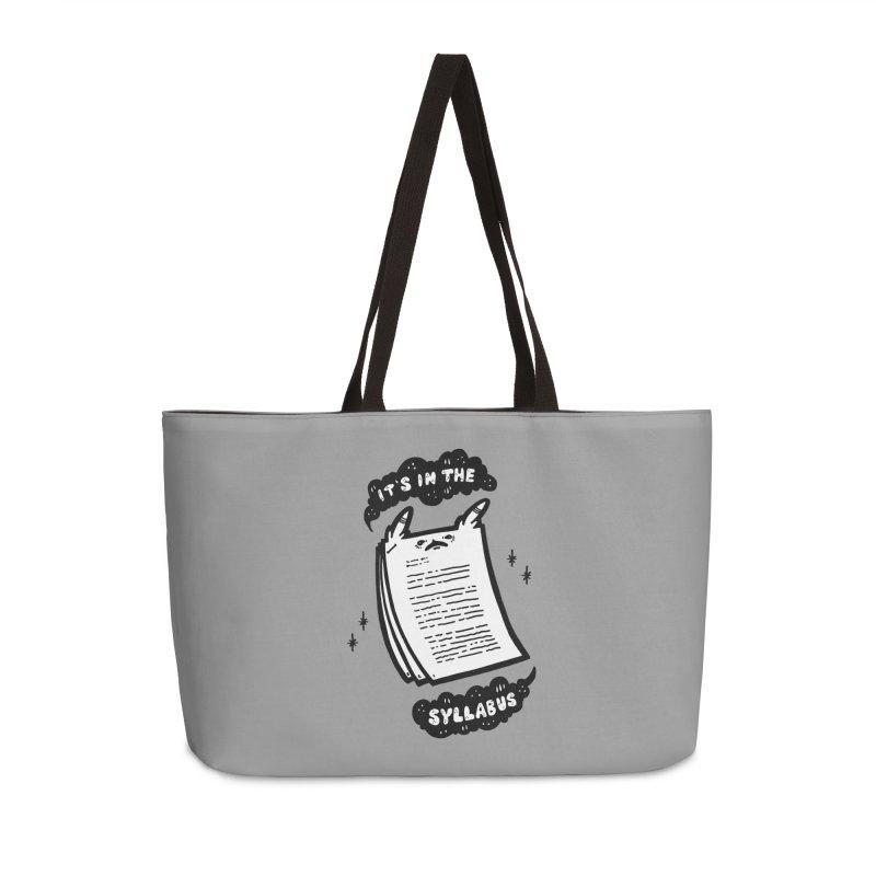 It's in the syllabus Accessories Weekender Bag Bag by Haypeep's Artist Shop