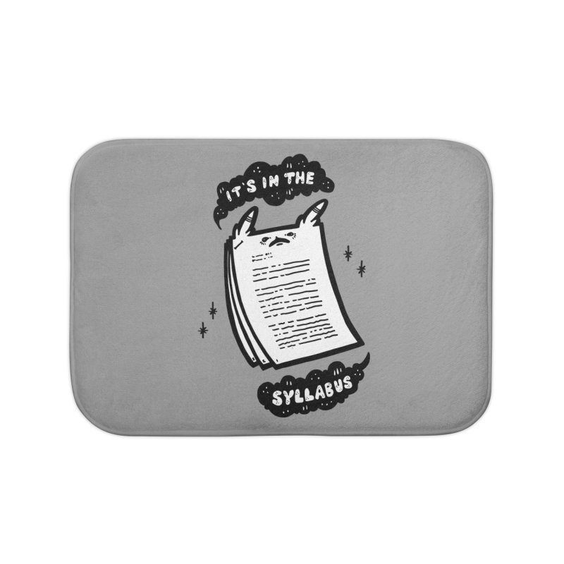 It's in the syllabus Home Bath Mat by Haypeep's Artist Shop
