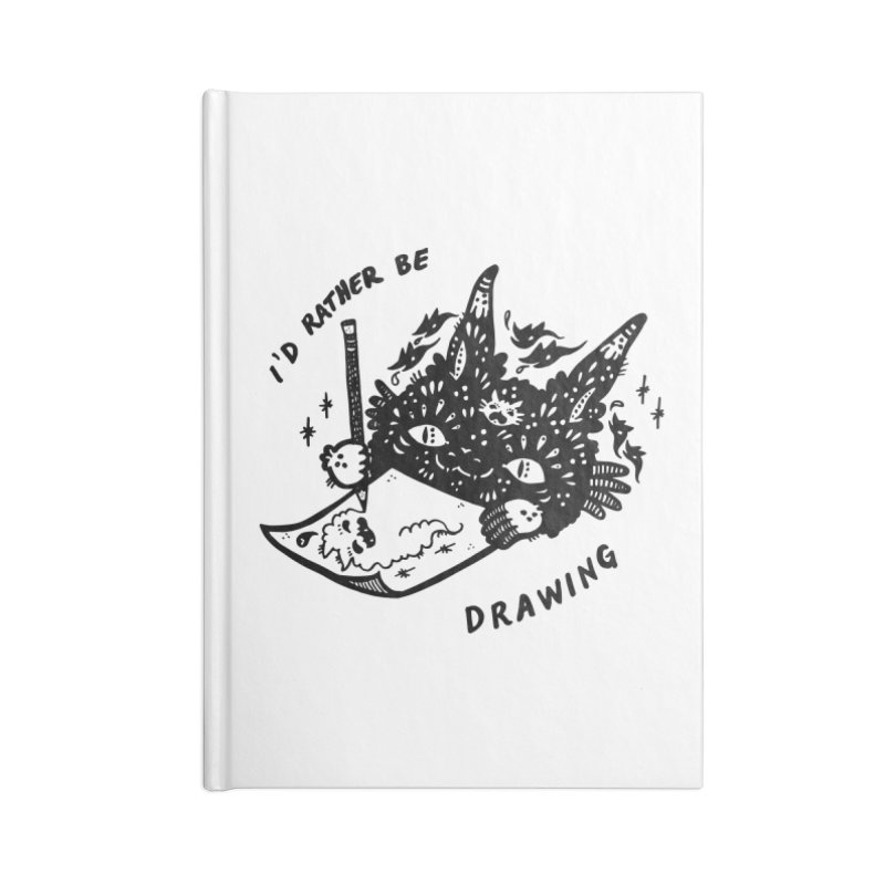 I'd rather be drawing Accessories Lined Journal Notebook by Haypeep's Artist Shop