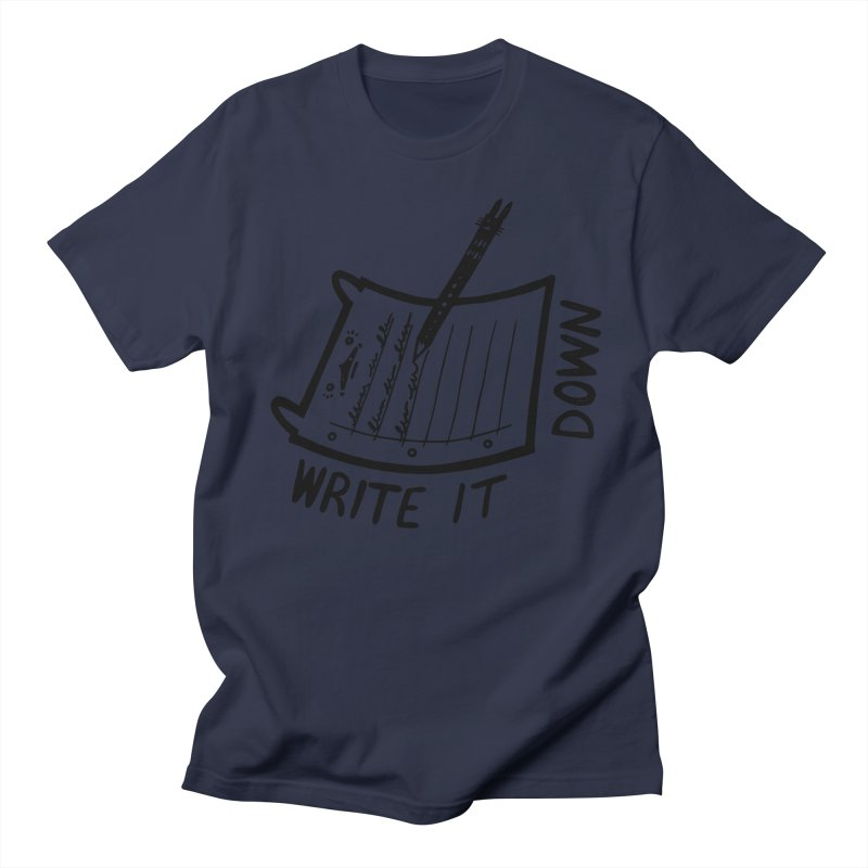 Write It Down Men's T-Shirt by Haypeep's Artist Shop