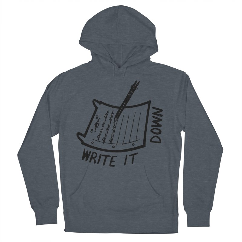 Write It Down Women's French Terry Pullover Hoody by Haypeep's Artist Shop