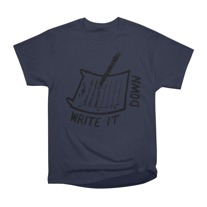 Write It Down Women's Heavyweight Unisex T-Shirt by Haypeep's Artist Shop
