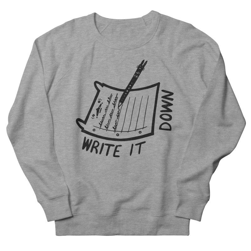 Write It Down Men's Sweatshirt by Haypeep's Artist Shop
