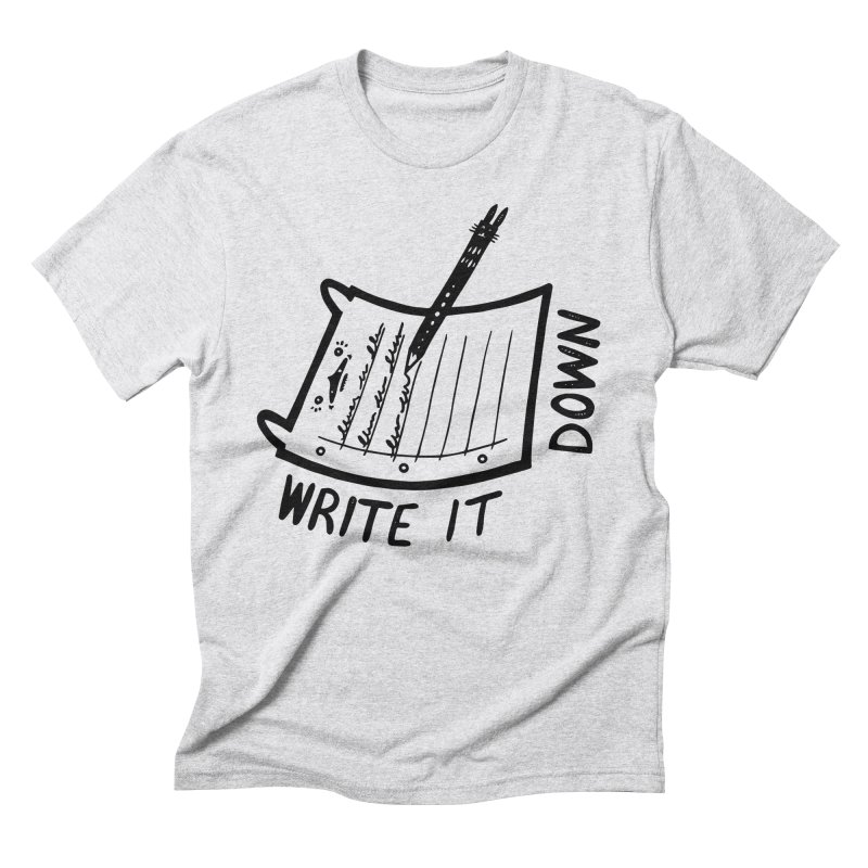 Write It Down Men's Triblend T-Shirt by Haypeep's Artist Shop