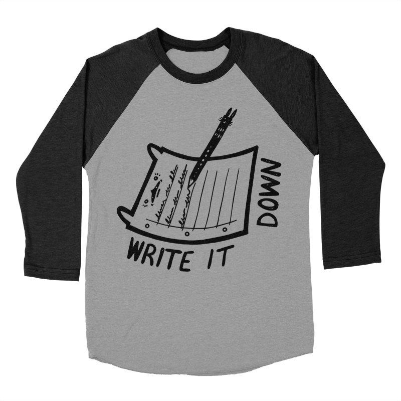Write It Down Women's Baseball Triblend Longsleeve T-Shirt by Haypeep's Artist Shop