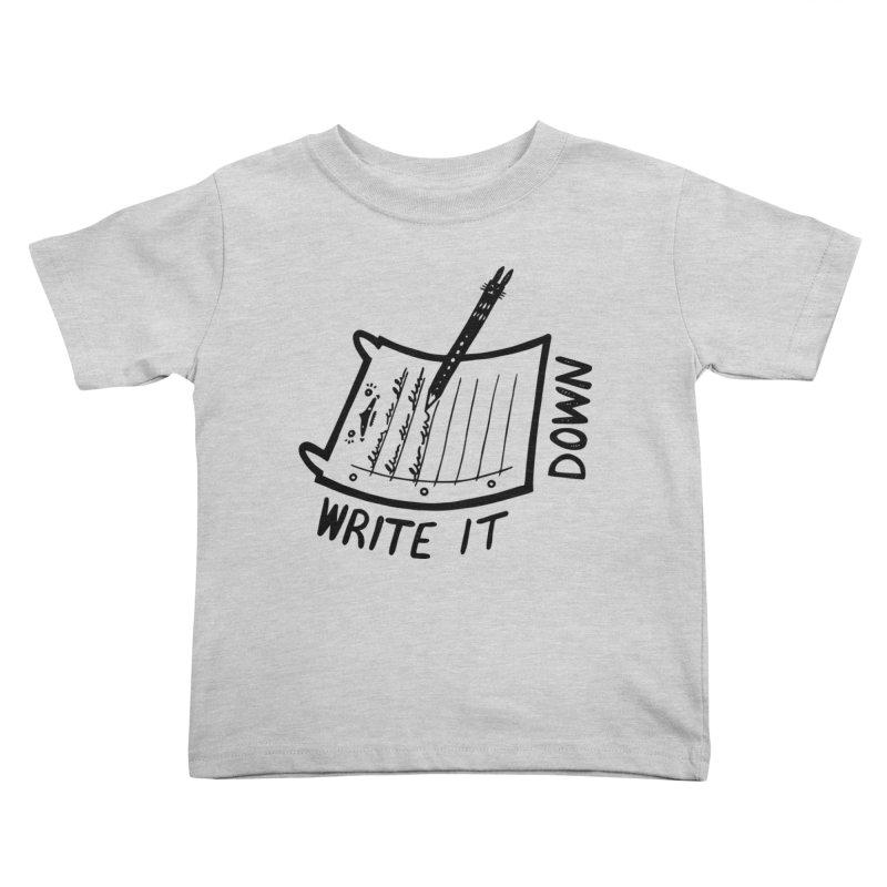 Write It Down Kids Toddler T-Shirt by Haypeep's Artist Shop