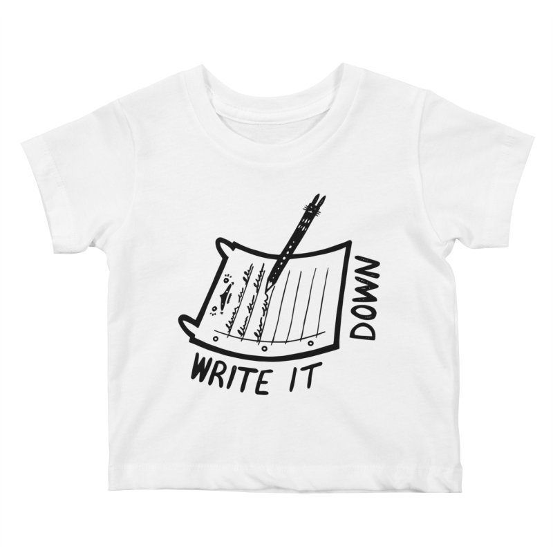 Write It Down Kids Baby T-Shirt by Haypeep's Artist Shop