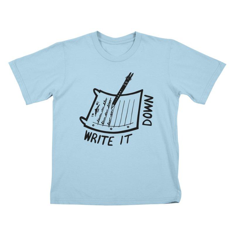 Write It Down Kids T-Shirt by Haypeep's Artist Shop