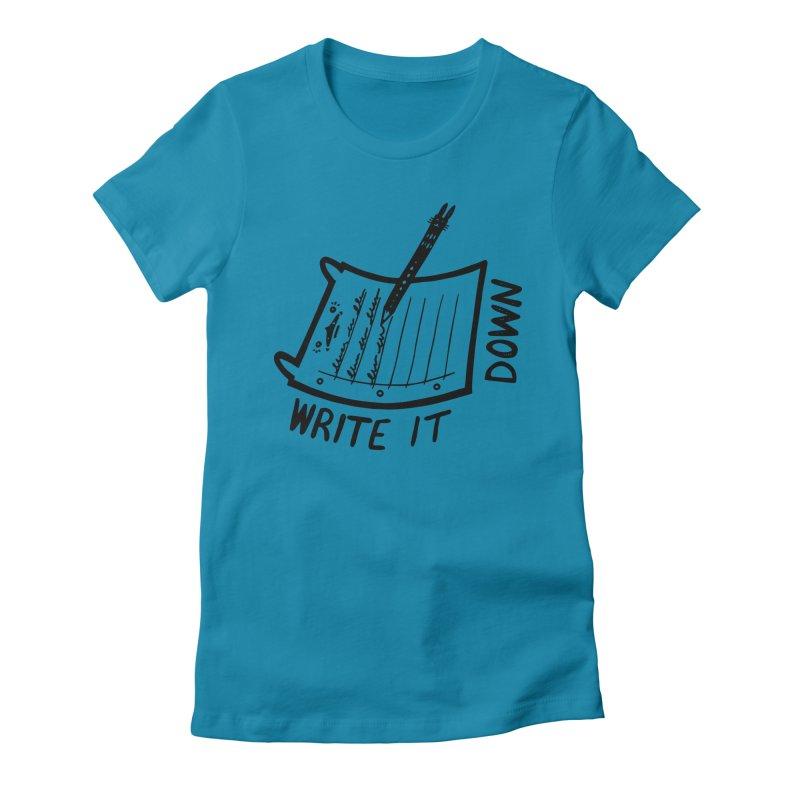 Write It Down Women's T-Shirt by Haypeep's Artist Shop
