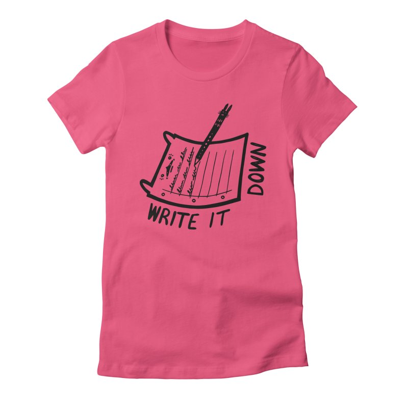 Write It Down Women's Fitted T-Shirt by Haypeep's Artist Shop