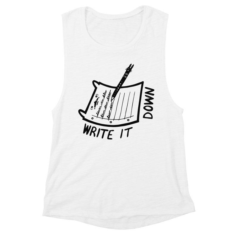 Write It Down Women's Muscle Tank by Haypeep's Artist Shop