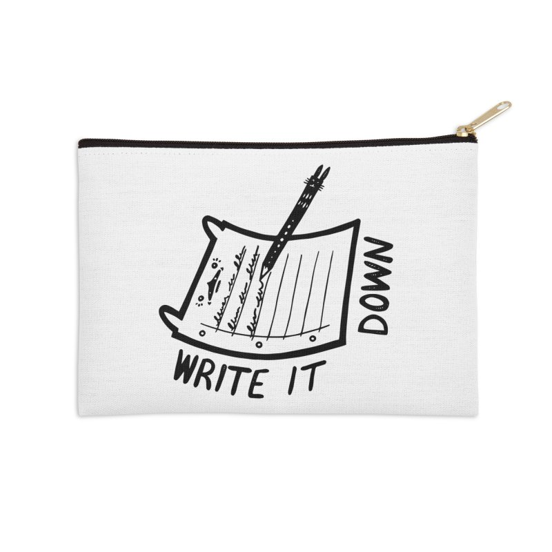 Write It Down Accessories Zip Pouch by Haypeep's Artist Shop