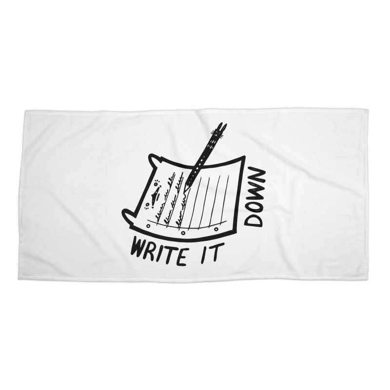 Write It Down Accessories Beach Towel by Haypeep's Artist Shop