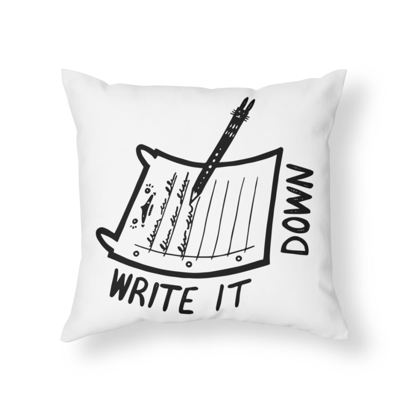 Write It Down Home Throw Pillow by Haypeep's Artist Shop