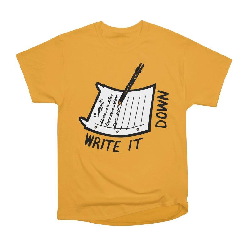 Write It Down (White BG) Women's Heavyweight Unisex T-Shirt by Haypeep's Artist Shop