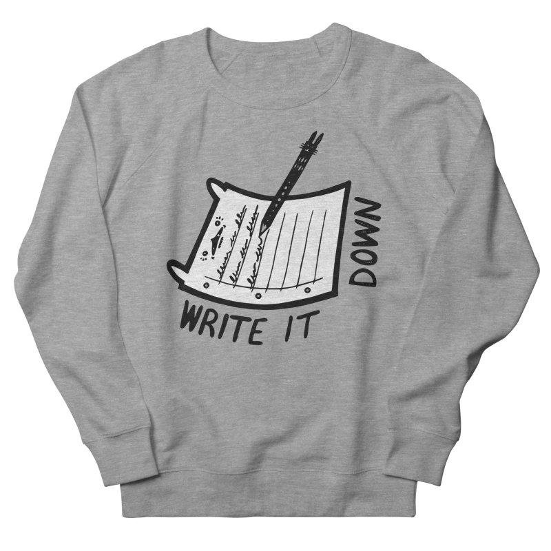 Write It Down (White BG) Women's French Terry Sweatshirt by Haypeep's Artist Shop