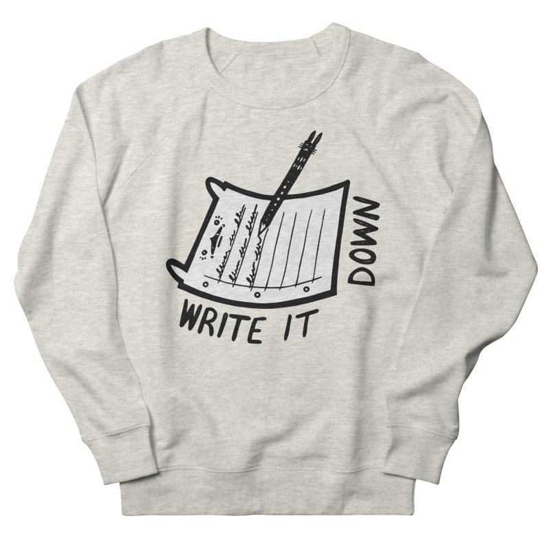 Write It Down (White BG) Men's French Terry Sweatshirt by Haypeep's Artist Shop