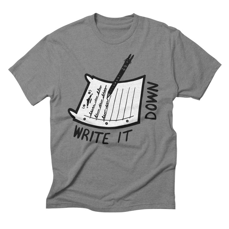Write It Down (White BG) Men's Triblend T-Shirt by Haypeep's Artist Shop