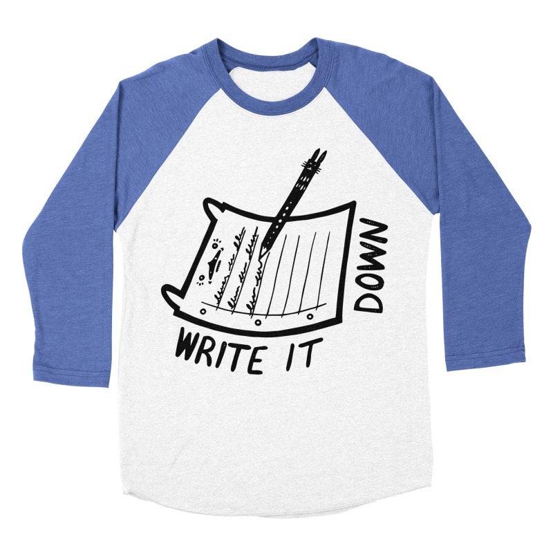 Write It Down (White BG) Women's Baseball Triblend T-Shirt by Haypeep's Artist Shop