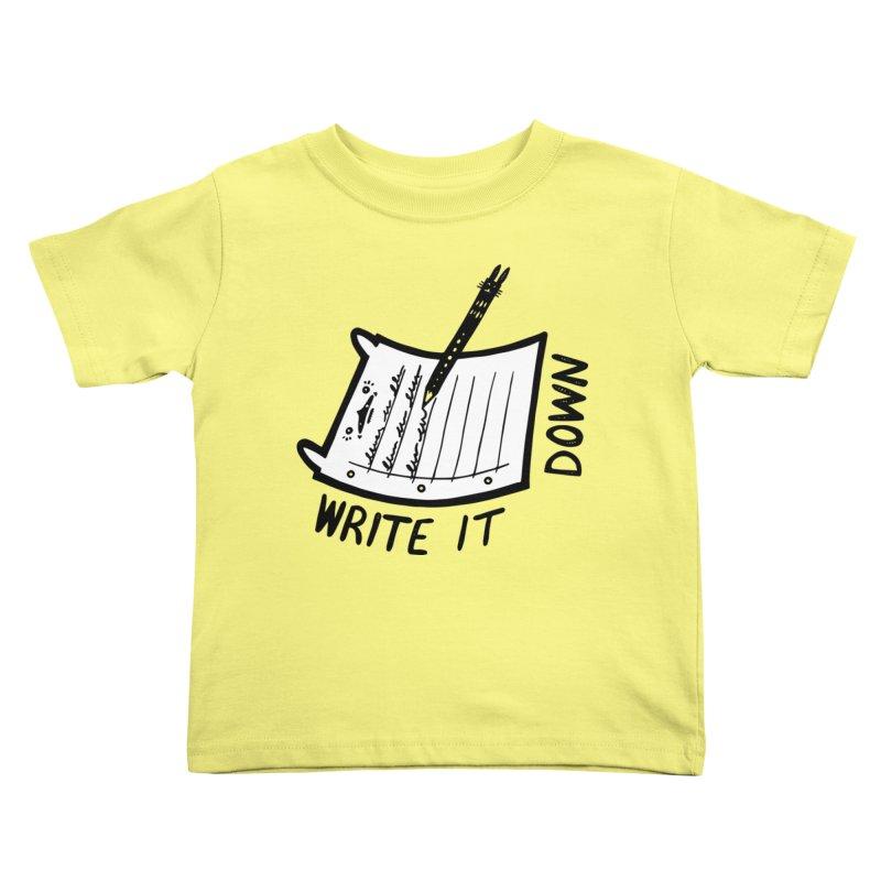Write It Down (White BG) Kids Toddler T-Shirt by Haypeep's Artist Shop