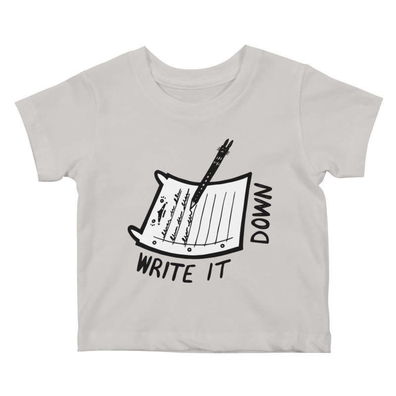 Write It Down (White BG) Kids Baby T-Shirt by Haypeep's Artist Shop